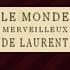 Le monde merveilleux de Laurent